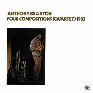 [Jazz] Anthony Braxton - Page 3 Four_Compositions_%28Quartet%29_1983