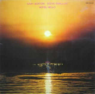 <i>Hotel Hello</i> 1975 studio album by Gary Burton and Steve Swallow