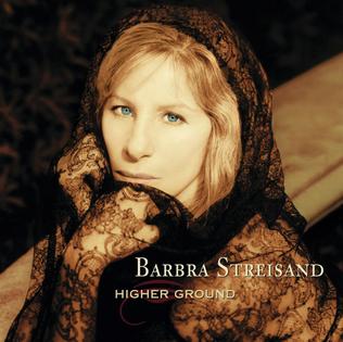 <i>Higher Ground</i> (Barbra Streisand album) 1997 studio album by Barbra Streisand