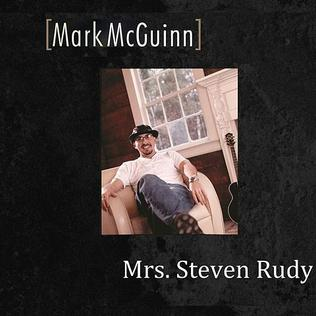 Mrs. Steven Rudy 2001 single by Mark McGuinn
