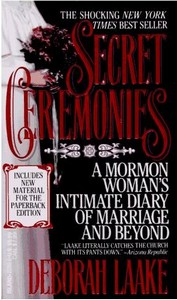 Secret Ceremonies: A Mormon Woman's Intimate D...
