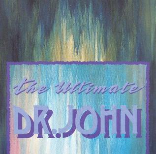 <i>The Ultimate Dr. John</i> 1987 greatest hits album by Dr. John