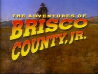 Title card from The Adventures of Brisco County, Jr., showing a cowboy riding towards the viewer, with the show's title across the screen.
