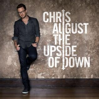 Chris August - The Upside of Down 流行中的现代基督乐分支