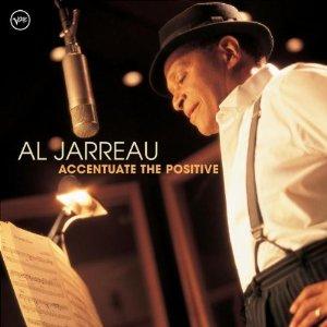 <i>Accentuate the Positive</i> (Al Jarreau album) 2004 studio album by Al Jarreau