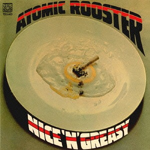 <i>Nice n Greasy</i> 1973 studio album by Atomic Rooster