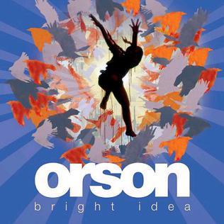 <i>Bright Idea</i> 2006 studio album by Orson