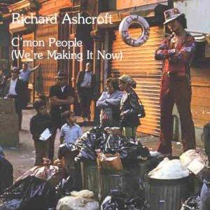 Cmon People (Were Making It Now) 2000 single by Richard Ashcroft