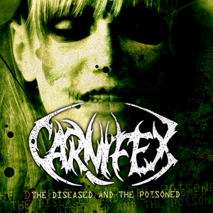 <i>The Diseased and the Poisoned</i> 2008 studio album by Carnifex