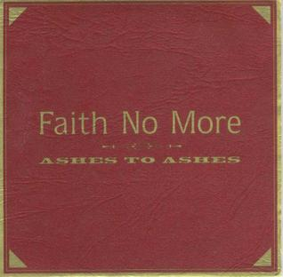 Cover image of song Ashes to Ashes by Faith No More