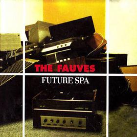 <i>Future Spa</i> (album) 1996 studio album by The Fauves