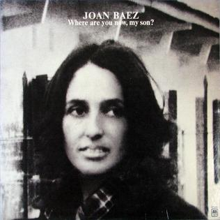 <i>Where Are You Now, My Son?</i> 1973 studio album by Joan Baez