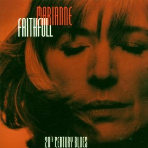 <i>20th Century Blues</i> (Marianne Faithfull album) 1997 live album by Marianne Faithfull