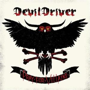 <i>Pray for Villains</i> 2009 studio album by DevilDriver