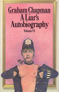 The book's front cover is illustrated with a Gilliamesque caricature of Graham Chapman. Seen from the midsection up, a blank-faced Chapman draws open the jacket of a British police uniform to reveal a bare chest. A pipe juts sideways from the right side of his mouth.