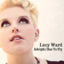 <i>Adelphi Has to Fly</i> 2011 studio album by Lucy Ward