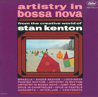 <i>Artistry in Bossa Nova</i> album by Stan Kenton