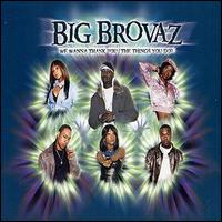 We Wanna Thank You (The Things You Do) single by Big Brovaz