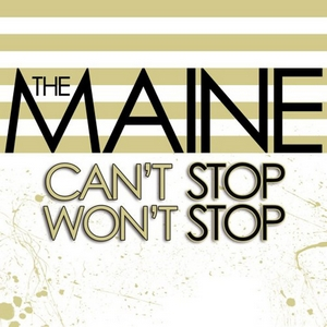 <i>Cant Stop Wont Stop</i> (album) 2008 studio album by The Maine