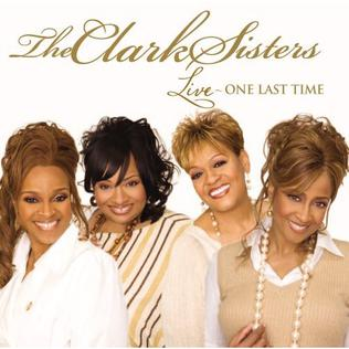<i>Live – One Last Time</i> album by The Clark Sisters