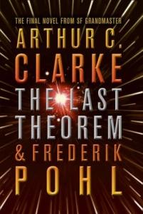 <i>The Last Theorem</i> 2008 novel by Arthur C. Clarke and Frederik Pohl