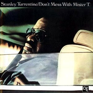 <i>Dont Mess with Mister T.</i> Album by Stanley Turrentine