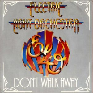 Dont Walk Away (Electric Light Orchestra song) 1980 single by Electric Light Orchestra