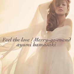 Feel the Love (Ayumi Hamasaki song) 2013 single by Ayumi Hamasaki