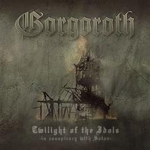 <i>Twilight of the Idols</i> (Gorgoroth album) album by Gorgoroth