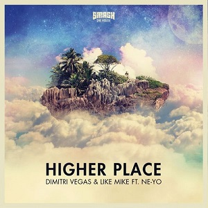 Higher Place 2015 single by Dimitri Vegas & Like Mike featuring Ne-Yo