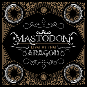 <i>Live at the Aragon</i> live CD/DVD by the metal band Mastodon