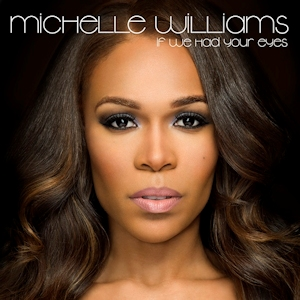 If We Had Your Eyes single by Michelle Williams