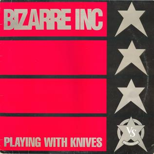 Playing with Knives 1991 single by Bizarre Inc