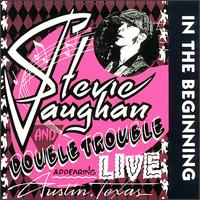 <i>In the Beginning</i> (Stevie Ray Vaughan album) 1992 live album by Stevie Ray Vaughan and Double Trouble