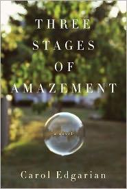 <i>Three Stages of Amazement</i> book by Carol Edgarian