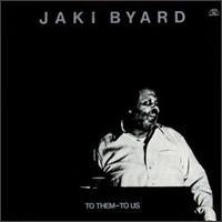 <i>To Them – To Us</i> 1981 studio album by Jaki Byard