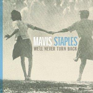<i>Well Never Turn Back</i> 2007 studio album by Mavis Staples