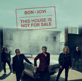 This House Is Not for Sale (song) 2016 single by Bon Jovi