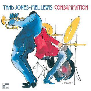<i>Consummation</i> (The Thad Jones/Mel Lewis Orchestra album) 1970 studio album by Thad Jones/Mel Lewis Jazz Orchestra