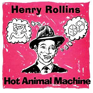<i>Hot Animal Machine</i> 1987 studio album by Henry Rollins