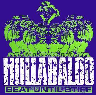 Hullabaloo - Beat Until Stiff