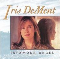 <i>Infamous Angel</i> 1992 studio album by Iris DeMent