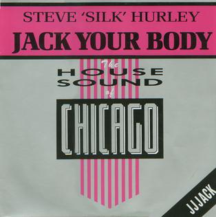 "Jack Your Body 1986 single by Steve ""Silk"" Hurley"