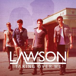 Taking Over Me 2012 single by Lawson