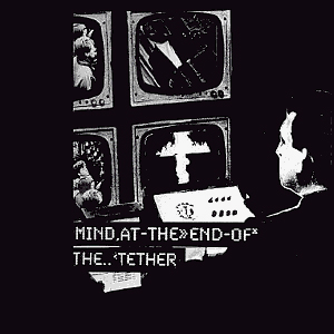 Mind at the End of the Tether single by Tackhead