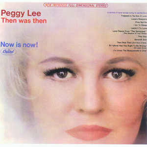 <i>Then Was Then – Now Is Now!</i> 1965 studio album by Peggy Lee
