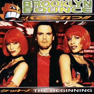 The Beginning Brooklyn Bounce Album Wikipedia