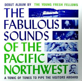 <i>The Fabulous Sounds of the Pacific Northwest</i> 1984 studio album by Young Fresh Fellows
