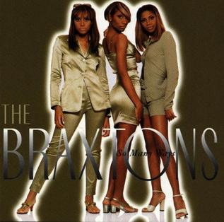<i>So Many Ways</i> 1996 studio album by The Braxtons