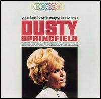 <i>You Dont Have to Say You Love Me</i> (album) 1966 studio album by Dusty Springfield